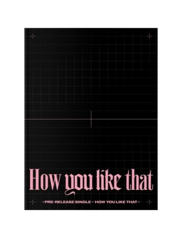 [BATCH 2] BLACKPINK - SPECIAL EDITION [How You Like That]